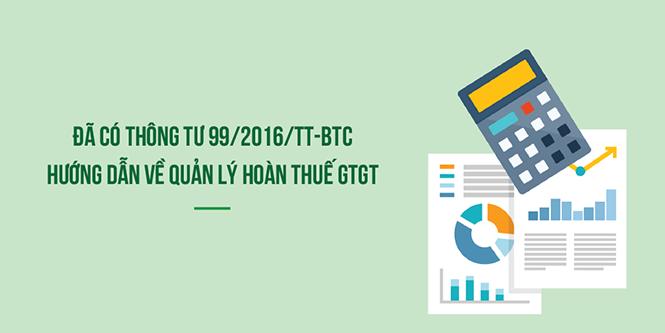 Thông tư số 99/2016/TT-BTC ngày 29/06/2016 của Bộ Tài chính hướng dẫn về quản lý hoàn thuế GTGT